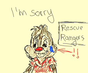 Dale from Rescue Rangers but he's nervous