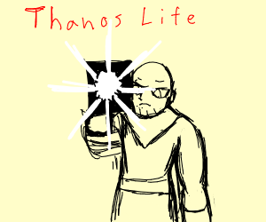 Thanos is about to shoot you