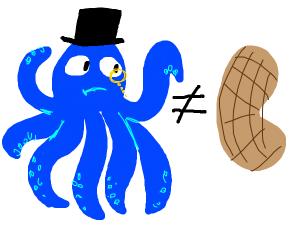 Blue gentleman octopodes do not equal peanuts