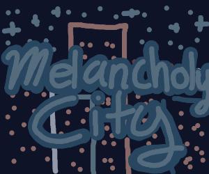 melancholy city