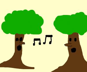 Trees that sing