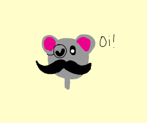 Fancy mouse says oi