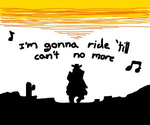 GonnaTakeMyHorseToTheOldTownRoad (cont song)