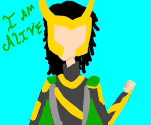 Loki is alive!