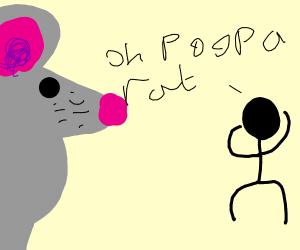 oh sh!t, a rat! (except the rat is huge)