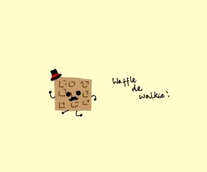 """Waffle """"de Walkie!"""""""