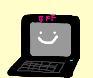 My laptop is my bff