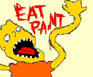 Bort wants you to eat PaNt
