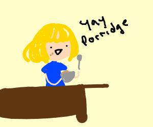 Goldilocks finds the porridge Just Right