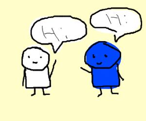 White Person Greets Blue Person
