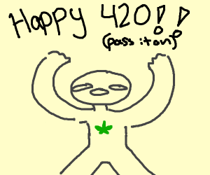 Happy 420th B-day PASS IT ON