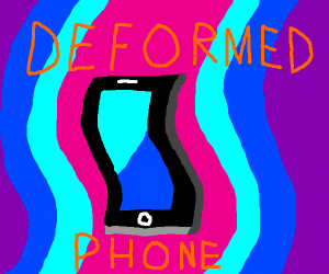 I'm about to take this deformed smartphone