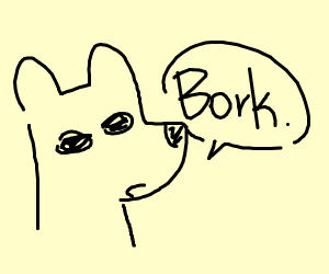 dog says Bork