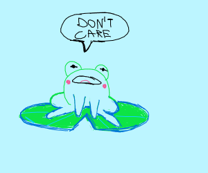 frog dont caare
