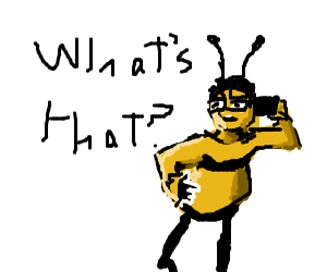 Barry b Benson asks you whats that
