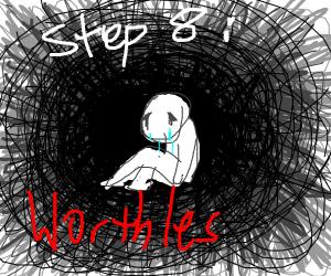 Step 8: Fallintodepressionandself-worthlesnes
