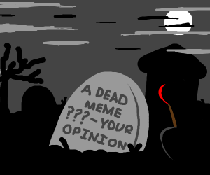 Where the Dead Memes go