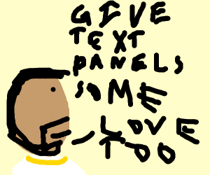 Drake Sez; Give Text Panels some love too!