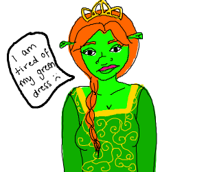 Princess Fiona is tired of her green dress
