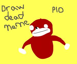 Draw a dead meme (P.I.O)