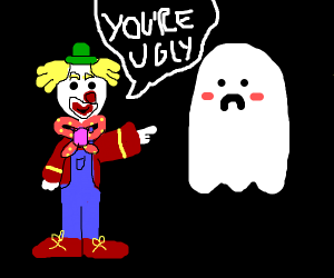A clown bullying a ghost