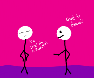 man 1 asks man 2 to dance and he says no