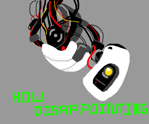 GLaDOs(?) disapproves