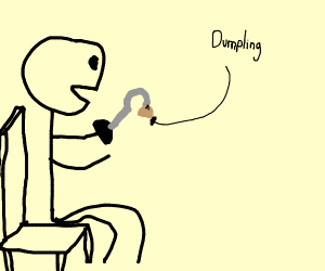 Eating a Dumpling with a Hook