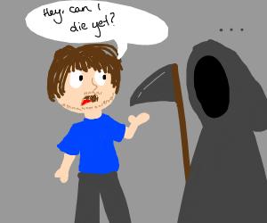 Guy asks grim reaper if he can die