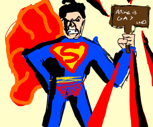 superman holding sign: anime is gay