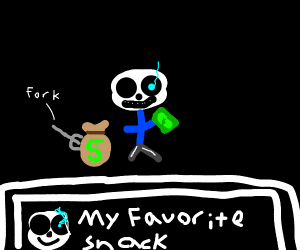 sans is hungry for money