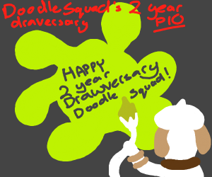 Doodle Squad's 2 Year Drawversary PIO