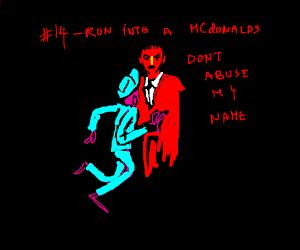 Step 14: Run into a Mcdonalds