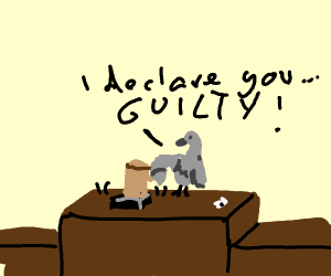 The dove concludes you are guilty