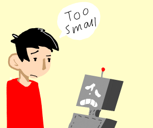 Man does not appreciate robot's smol size