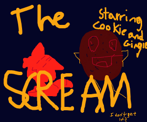 The Scream Starring Cookie and Gingie