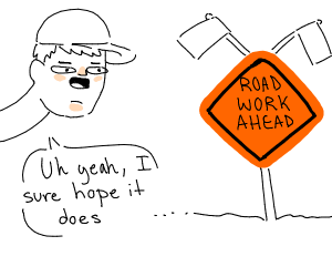 guy hopes the road is working ahead