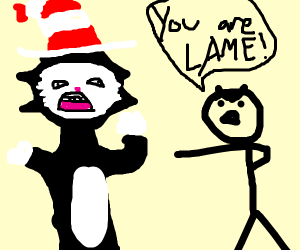 Cat in the Hat being insulted