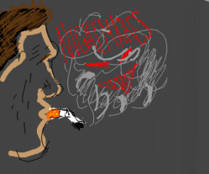 Cigarette from your Nightmares
