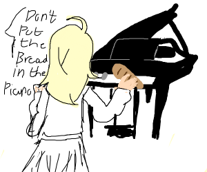 Don't hide your bread in the piano...