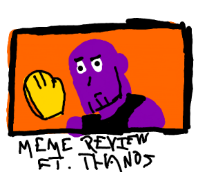 Thanos does Meme Review
