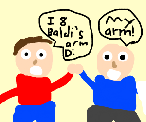 I ate Baldi's arm!