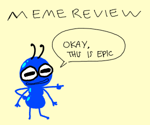 Bug says it was EPIC!