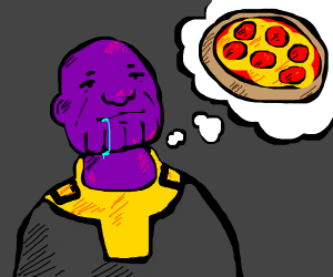Thanos needs pizza.
