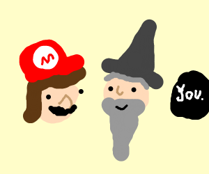 Mario and gandalf are on your team
