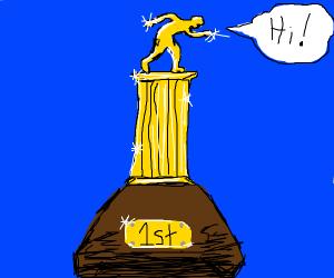 "A trophy greeting you ""Hi"""