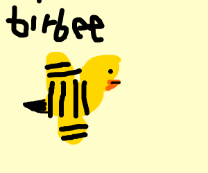If a bird was also a bee