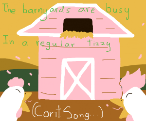 2 Chickens sing about their barn