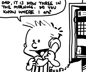 It's 3 AM, do you know where Calvin is?