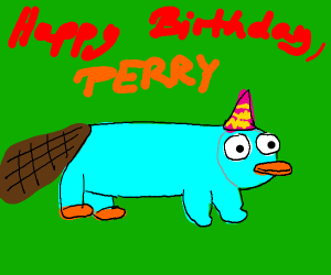 HAPPY BIRTHDAY PERRY THE PLATYPUS